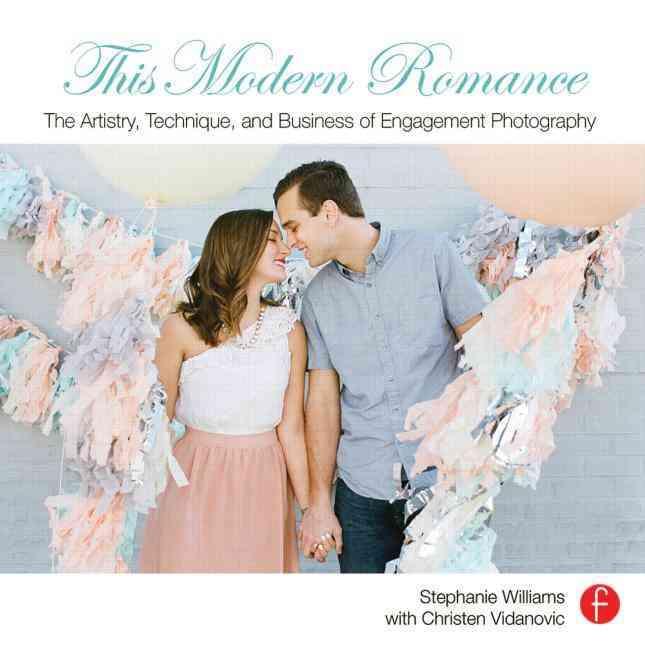 This Modern Romance By Williams, Stephanie/ Vidanovic, Christen