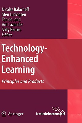 Technology-Enhanced Learning By Balacheff, Nicolas (EDT)/ Ludvigsen, Sten (EDT)/ de Jong, Ton (EDT)/ Lazonder, Ard (EDT)/ Barnes, Sally (EDT)