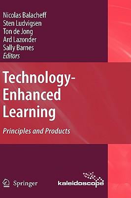 Technology-Enhanced Learning By Balacheff, Nicolas (EDT)/ Ludvigsen, Sten (EDT)/ de Jong, Ton (EDT)/ Lazonder, Ard (EDT)/ Barnes, Sally (EDT)